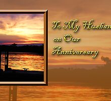 To My Husband On Our Anniversary Pier by jkartlife