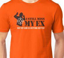 I still miss my ex, but my aim is getting better Unisex T-Shirt