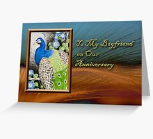 To My Boyfriend On Our Anniversary Peacock Greeting Card