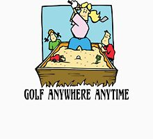 Golf Anywhere Anytime Unisex T-Shirt