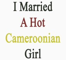I Married A Hot Cameroonian Girl by supernova23