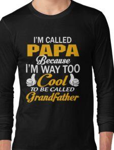 I'M CALLED PAPA Long Sleeve T-Shirt