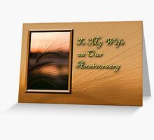 To My Wife On Our Anniversary Grass Sunset Greeting Card