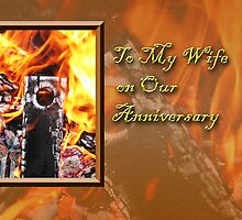 To My Wife On Our Anniversary Fire by jkartlife