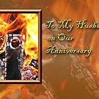 To My Husband On Our Anniversary Fire by jkartlife