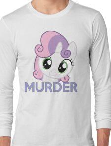 Sweetie Belle- Murder Long Sleeve T-Shirt