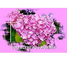 God Bless You Mother 102 Photographic Print