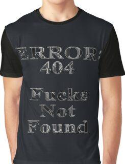 Error: 404 Fucks Not Found Graphic T-Shirt