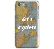 Let's Explore iPhone Case/Skin