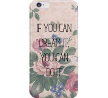 Dream It iPhone Case/Skin