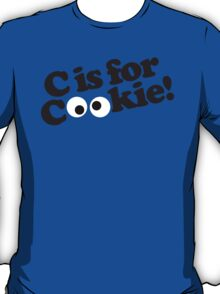 C is for Cookie T-Shirt