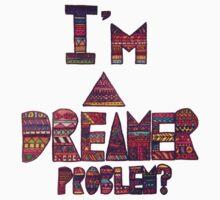 I'm A Dreamer Problem by Phaedrart