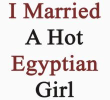 I Married A Hot Egyptian Girl by supernova23