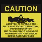 Caution! Formula One Addict! by loutolou