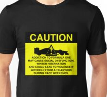 Caution! Formula One Addict! Unisex T-Shirt
