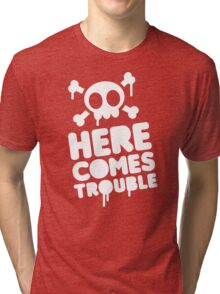 Here comes trouble Tri-blend T-Shirt