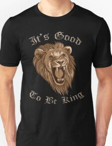 It's Good To Be King - Lion T-Shirt