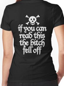 If you can read this the bitch fell off Women's Fitted V-Neck T-Shirt
