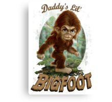 Daddy's Lil' Bigfoot Canvas Print