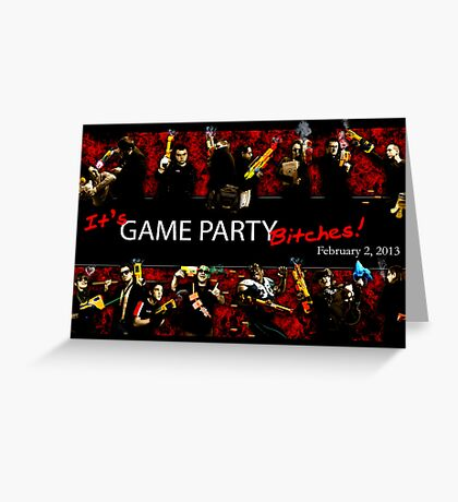 Game Party Bitches! Greeting Card