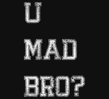 U mad bro? by Hollandkerel