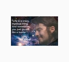 Life is a Crazy Mystical Thing Unisex T-Shirt