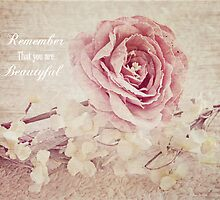 Remember that you are beautyful by Katharina Hilmersson