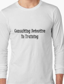 Consulting Detective In Training- Black Long Sleeve T-Shirt