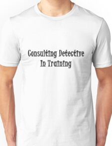 Consulting Detective In Training- Black Unisex T-Shirt