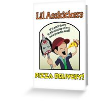 Lil Asskickers Pizza Delivery Greeting Card
