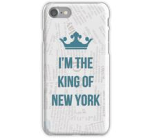 I'M THE KING OF NEW YORK iPhone Case/Skin