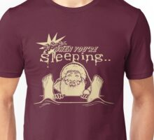 He Sees You When You're Sleeping Unisex T-Shirt