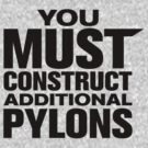 YOU MUST CONSTRUCT ADDITIONAL PYLONS by Bob Buel