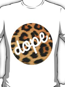 Leopards are Dope T-Shirt