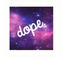 Outer Space is Dope Art Print