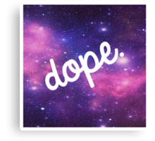 Outer Space is Dope Canvas Print