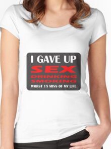 GAVE UP DRINKING SMOKING SEX HEN OR STAG Women's Fitted Scoop T-Shirt