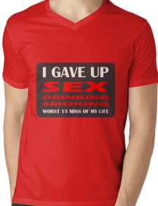 GAVE UP DRINKING SMOKING SEX HEN OR STAG Mens V-Neck T-Shirt