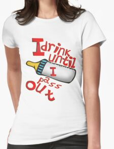 BABY BOTTLE DRINK UNTILL PRINT FOR ALL Womens Fitted T-Shirt