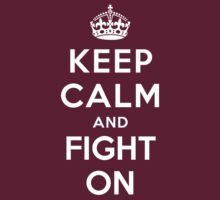 Keep Calm and Fight On by Yiannis  Telemachou