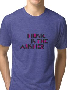 Music is the Answer II Tri-blend T-Shirt