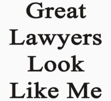 Great Lawyers Look Like Me by supernova23