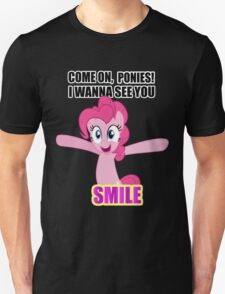 Pinkie Pie - I wanna see you SMILE! T-Shirt