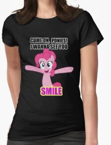 Pinkie Pie - I wanna see you SMILE! Womens Fitted T-Shirt