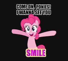 Pinkie Pie - I wanna see you SMILE! Unisex T-Shirt