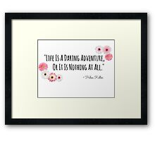 Life's Adventure Quote Flowers Framed Print
