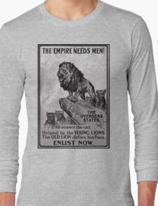 British Imperial Propaganda ( The Empire Needs Men) Long Sleeve T-Shirt