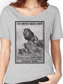 British Imperial Propaganda ( The Empire Needs Men) Women's Relaxed Fit T-Shirt