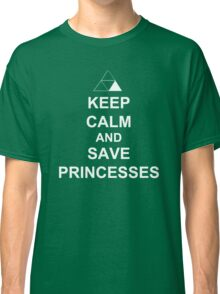 KEEP CALM AND SAVE PRINCESSES LINK Classic T-Shirt