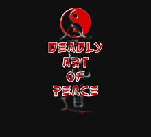 Deadly art of peace Unisex T-Shirt